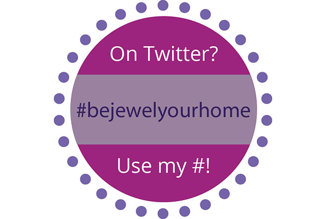 On Twitter? Use my hashtag! #bejewelyourhome